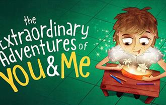 The Extraordinary Adventures of You and Me